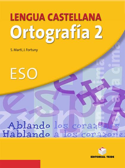 LENGUA CASTELLANA Y LITERATURA ORTOGRAFÍA 2º ESO Teide Text 9788430749836