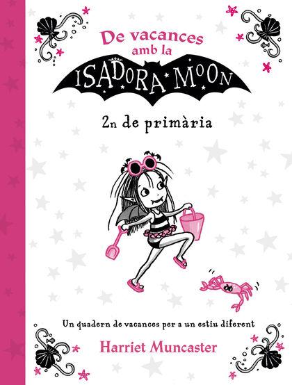 DE VACANCES AMB LA ISADORA MOON 2 PRIMÀRIA Alfaguara 9788420434544