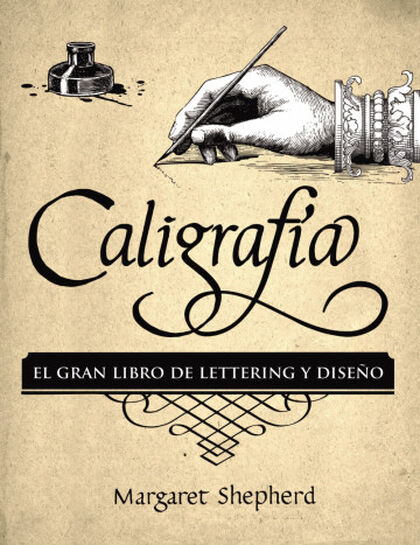 Caligrafía. El Gran Libro de Lettering y