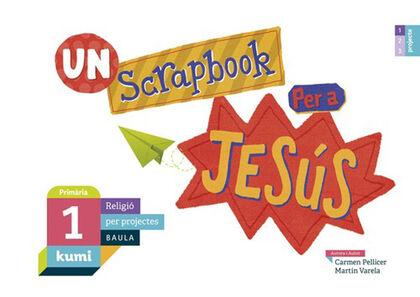 BAU E1 UN SCRAPBOOK PER A JESÚS Baula 9788447938346