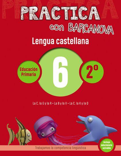 PRACTICA CON BARCANOVA 6. LENGUA CASTELLANA Barcanova Quaderns 9788448945312