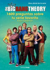 The Big Bang Theory. 1.600 preguntas sob
