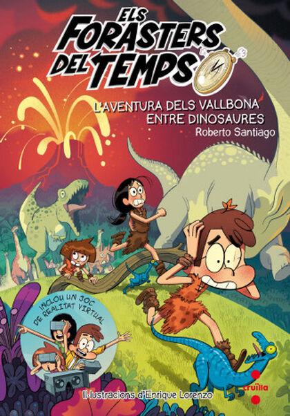Els Forasters del Temps 6: L'aventura dels Vallbona entre els dinosaures