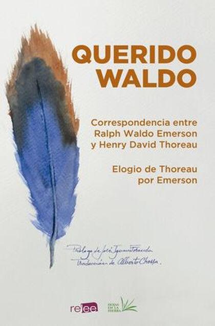 QUERIDO WALDO. CORRESPONDENCIA ENTRE R.W