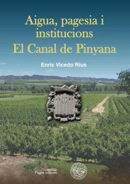 Aigua, pagesia i institucions. El Canal