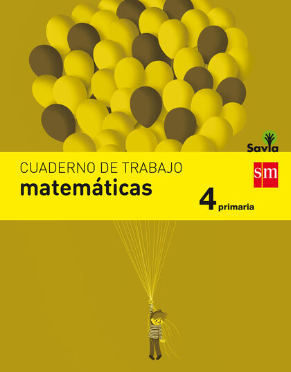 MATEMÁTICAS-CUADERNO SAVIA 4º PRIMARIA SM 9788467592924