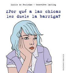 ¿Por Qué A Las Chicas Les Duele La Barriga?