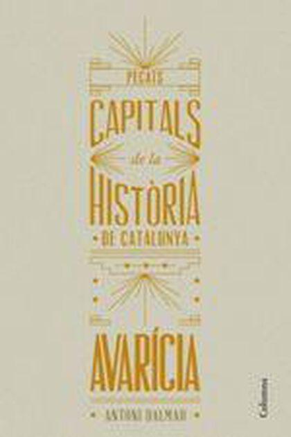 Pecats capitals de la Història. L'avaríc