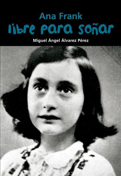 Libre para soñas. Ana Frank