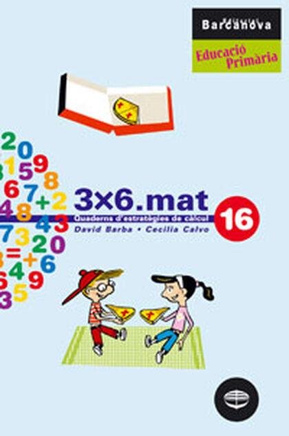 MATEMÀTIQUES 16 3X6.MAT. PRIMÀRIA Barcanova Quaderns 9788448917029