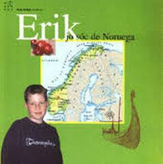 Erik. Jo sóc de Noruega