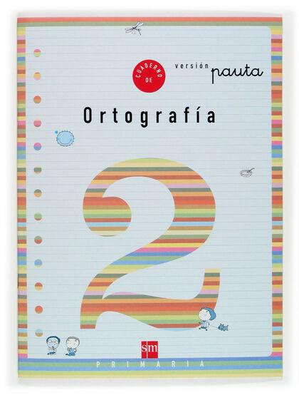ORTOGRAFÍA 02/PAUTA SM 9788434897144