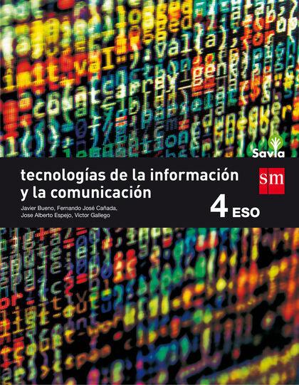 Tecnología Info. Comu./Savia/16 ESO 4 SM 9788467587043