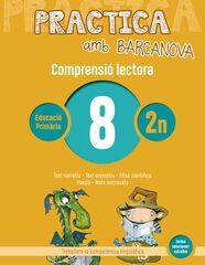 PRACTICA AMB BARCANOVA 8. COMPRENSIÓ LECTORA Barcanova Quaderns 9788448948511
