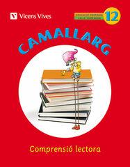 CAMALLARG 12 COMPRENSIÓ LECTORA 6e PRIMÀRIA Vicens Vives 9788468200750