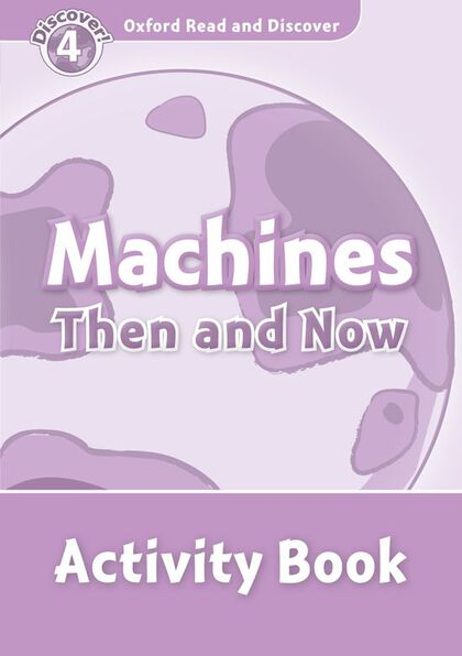 MACHINES THEN AND NOW/ACTIVITY Oxford LG 9780194644471