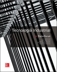 TECNOLOGIA INDUSTRIAL 1r BATXILLERAT McGraw-Hill Text 9788448611347