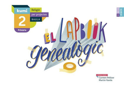 El lapbook genealògic/Kumi PRIMÀRIA 2 Baula 9788447938445