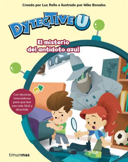 DytectiveU. El misterio del antídoto azul