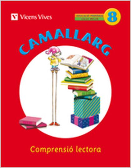 CAMALLARG 08 COMPRENSIÓ LECTORA 4t PRIMÀRIA Vicens Vives 9788468200606