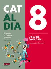 CAT AL DIA 8: L'ORACIÓ COMPOSTA Text 9788441230323