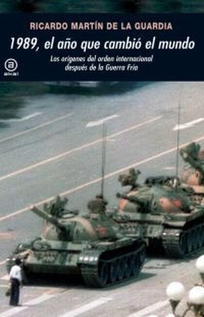 1989, El año que cambió el mundo