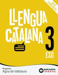LLENGUA CATALANA AGNA DE VALLDAURA 3r ESO Barcanova Text 9788448950378