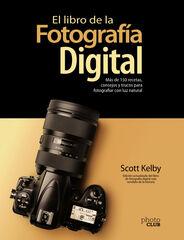 El libro de la fotografía digital. Más de 150 recetas, consejos y trucos para fotografias con luz natural