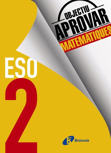OBJECTIU APROVAR MATES 2n ESO Bruño Quaderns 9788499062150