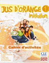 JUS D'ORANGE 1 INITATION CAHIER 5º PRIMARIA Anaya Text 9788467850314