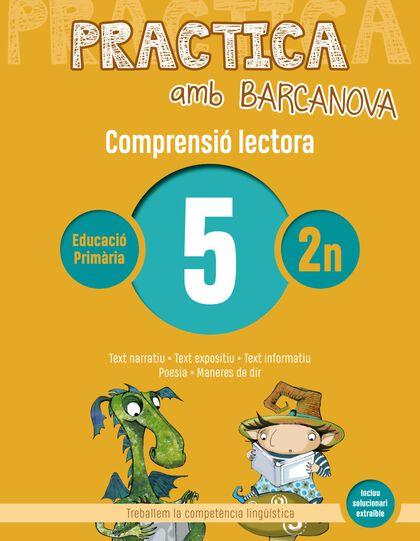 PRACTICA AMB BARCANOVA 5. COMPRENSIÓ LECTORA Barcanova Quaderns 9788448948481