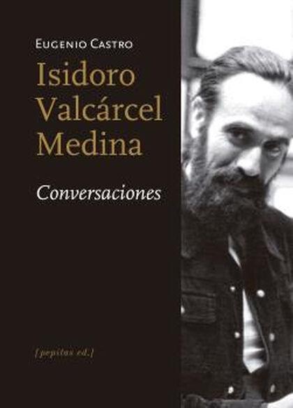 ISIDORO VALCÁRCEL MEDINA CONVERSACIONES