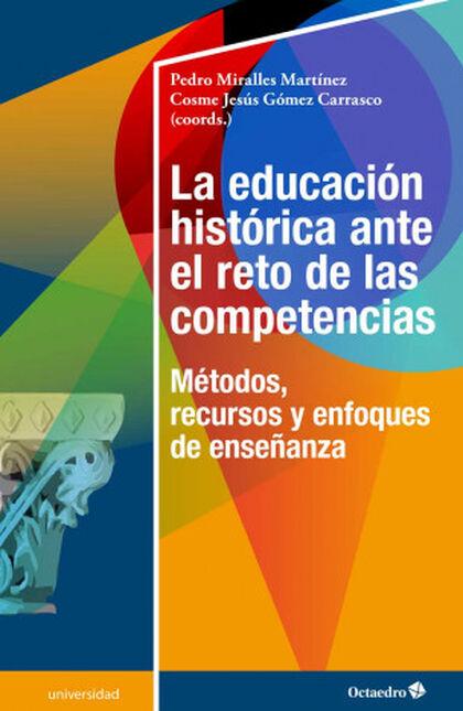EDUCACIÓN HISTÓRICA ANTE EL RETO DE LAS
