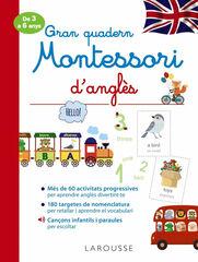 GRAN QUADERN MONTESSORI D'ANGLÈS Larousse 9788418100284