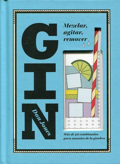 Gin: Mezclar, agitar, remover