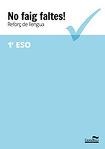 NO FAIG FALTES REFORÇ 1r ESO Castellnou 9788416790364