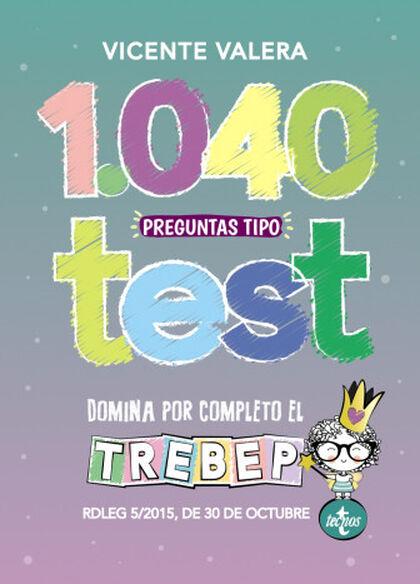 1040 preguntas tipo test para dominar el