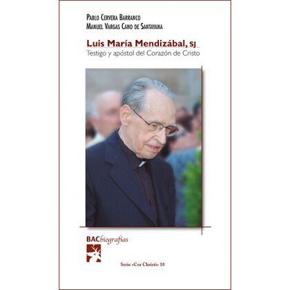 Luis María Mendizabal testigo y apóstol