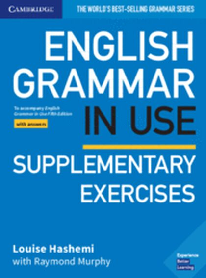 ENGLISH GRAMMAR IN USE SUPPLEMENTARY EXERCISES BOOK WITH ANSWERS (5ªED.) Cambridge 9781108457736