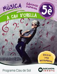 MÚSICA A CAU D'ORELLA 5ÈPRIMÀRIA Barcanova Text 9788448944704