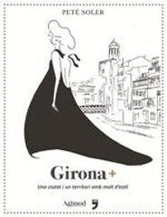 Girona+ Una ciutat i un territori amb mo