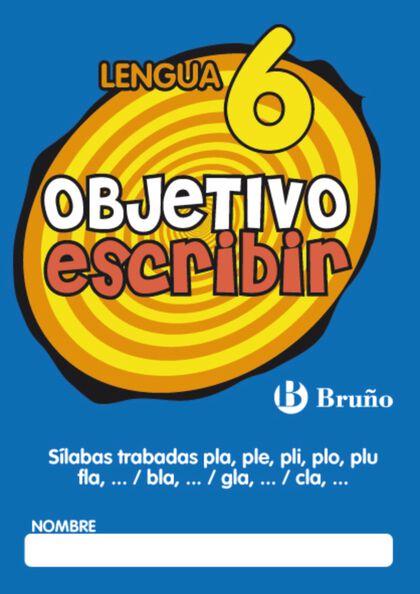 OBJETIVO ESCRIBIR 6 PRIMARIA Bruño Quaderns 9788421665077