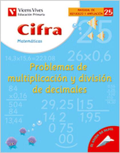 CIFRA 25 PROB. DECIMALES MULTIPLICAR DIVIDIR 5º PRIMARIA Vicens Vives 9788431607258