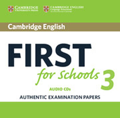 CUP FIRST SCHOOLS 3 CD Cambridge 9781108433815