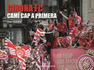 Girona FC. Camí cap a primera