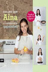 Cocina con Aina y conviértete en superch