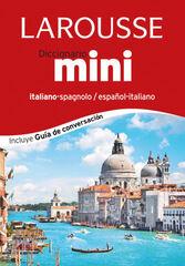Diccionario Mini español-italiano/italia Larousse 9788416124374