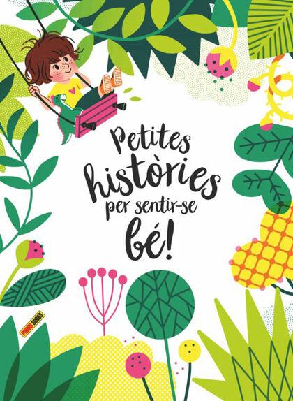 Per sentir-se bé!, Petites històries
