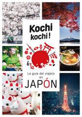 KOCHI KOCHI. LA GUÍA DEL VIAJERO EN JAPÓ