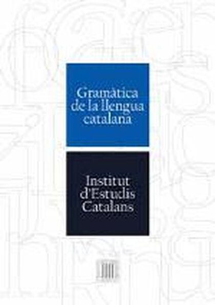 GRAMÀTICA DE LA LLENGUA CATALANA Institut d'Estudis C 9788499653167